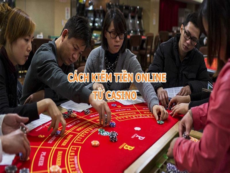 Hướng dẫn các cách kiếm tiền từ casino trực tuyến